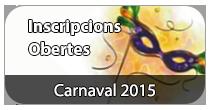 Inscripcions Obertes Carnaval 2015