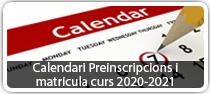 Calendari preinscripcions i matricula curs 2020_21